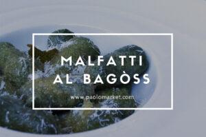 Malfatti al Bagòss