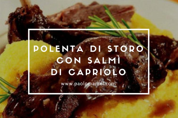 Polenta Di Storo Con Salmi Di Capriolo Ricetta Ricette Con La
